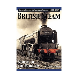 British Steam: North of the Border by Keith Langston (bookazine)