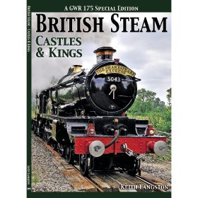 British Steam: Castles & Kings by Keith Langston (Bookazine)