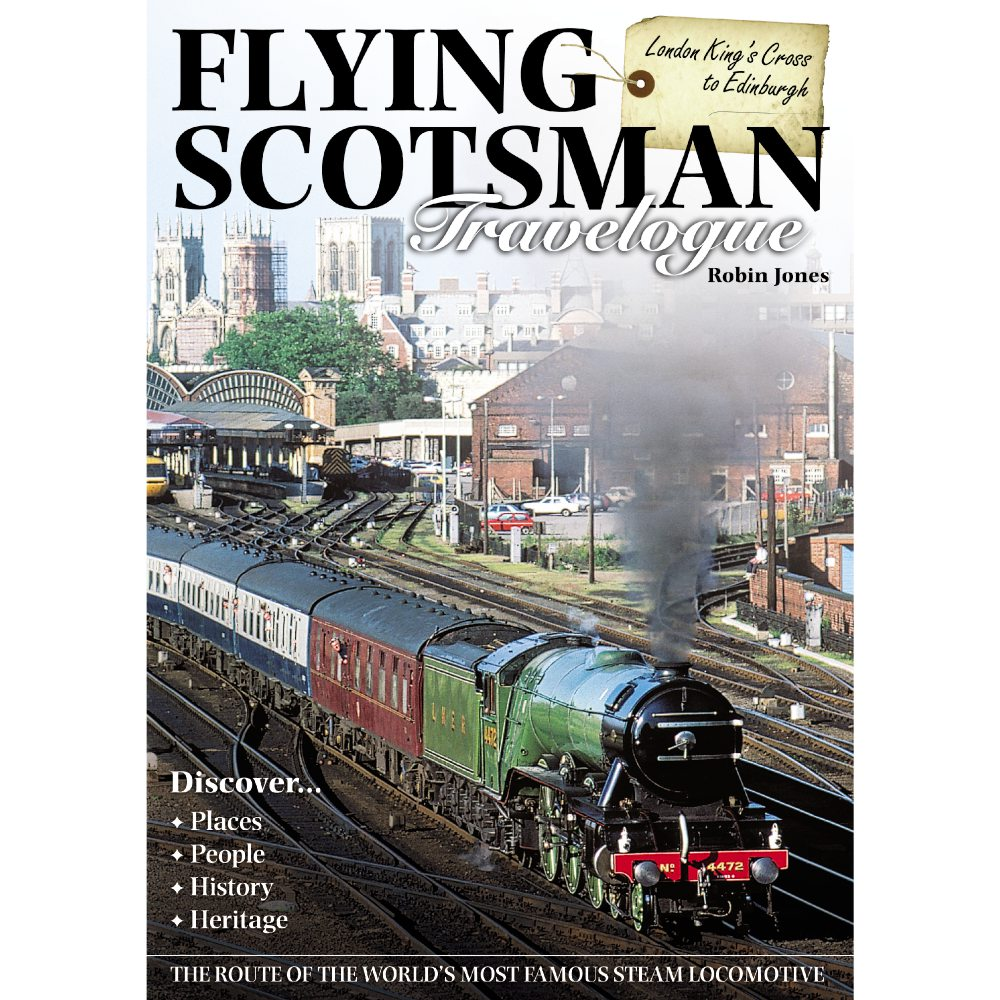 Flying Scotsman Travelogue: London Kings Cross to Edinburgh by Robin Jones (Bookazine)