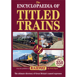 The Encyclopeadia of Titled Trains by Nick Pigott (Bookazine)