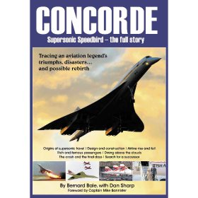 Concorde: Supersonic Speedbird - The Full Story by Bernard Bale, Dan Sharp, Mike Bannister (Bookazine)