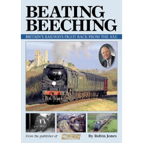 Beating Beeching: Britian's Railways Fight Back from the Axe by Robin Jones (Bookazine)