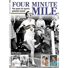Four Minute Mile: The Quest for Sport's Greatest Record by Tim Hartley (Bookazine)