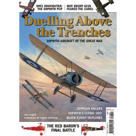 Duelling Above The Trenches: Sopwith Aircraft of The Great War by Dan Sharp (Bookazine)