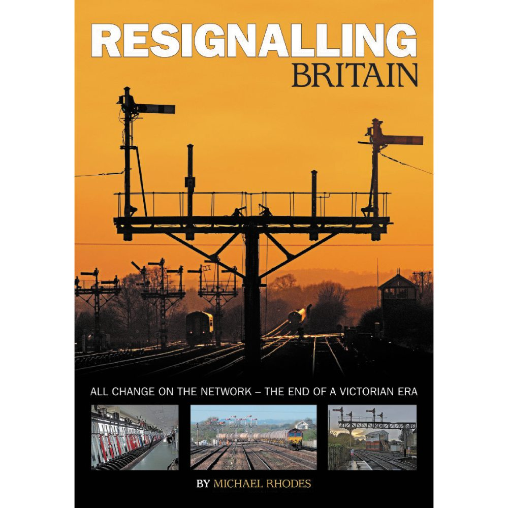Bookazine - Resignalling Britain - All Change on the network