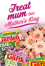 Kitchen Garden Magazine Subscription - Mothers Day Promotion