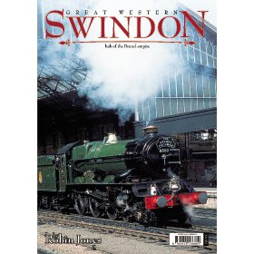 Great Western: Swindon - Hub of the Brunel Empire by Robin Jones (Bookazine)